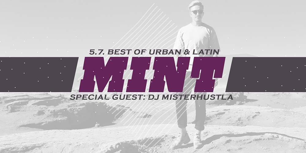 MINT: Best of Latin & Urban w/ DJ Misterhustla & MINT DJ's